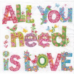 """Szalvéta """"All you need is love"""" felirat"""